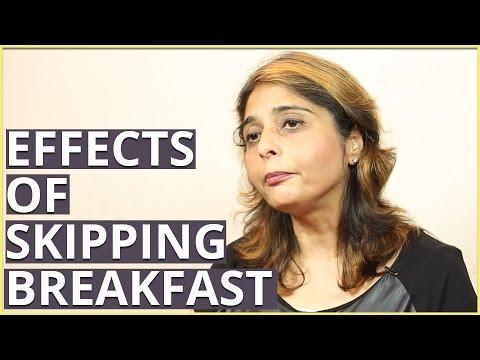 EFFECTS OF SKIPPING BREAKFAST By Dietitian Jyoti Chabria