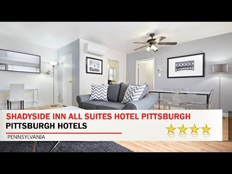 Shadyside Inn All Suites Hotel Pittsburgh - Pittsburgh Hotels, Pennsylvania