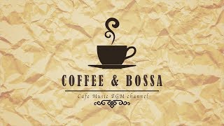 CAFE BOSSA NOVA MUSIC - RELAXING MUSIC FOR WORK, STUDY - BACKGROUND MUSIC