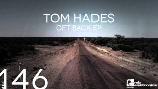 Tom Hades - Get Back [MB Elektronics]