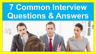 7 Common Interview Questions And Answers - INTERVIEW SUCCESS!