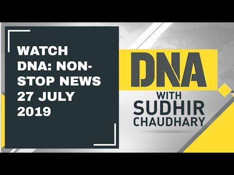 DNA: Non Stop News, 27th July 2019