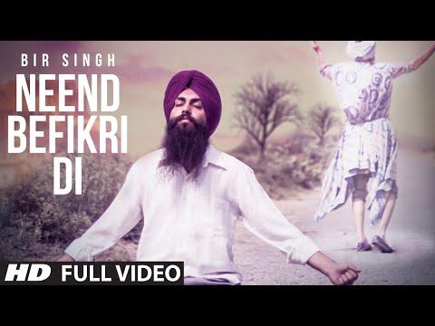 """Neend Befikri Di"" Full Video Song | Bir Singh | Latest Punjabi Song"
