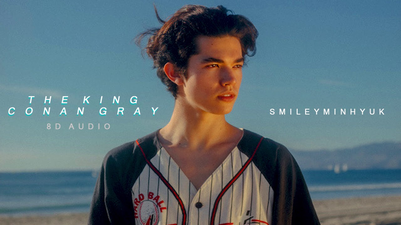 Download [8D AUDIO] The King - Conan Gray