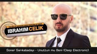 Dj ibrahim Çelik Ft Dj halil kumza - & Soner Sarıkabadayı   Unuttun mu Beni 2016