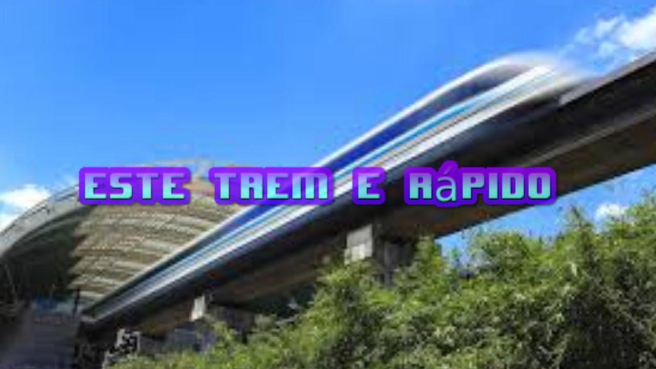 trem rápido ! trem super rápido! um deles você tem que ver isso!Exemplo trem rapido no mundo!