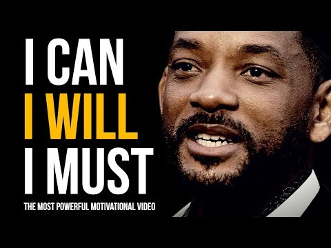 I CAN, I WILL, I MUST – One of The Most Epic Motivational Videos Ever