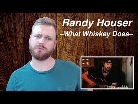 Randy Houser - What Whiskey Does | Reaction