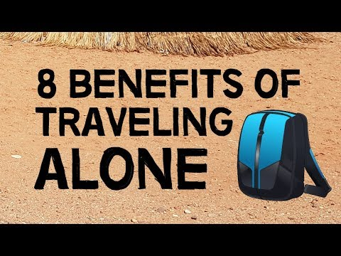8 Benefits Of Traveling Alone