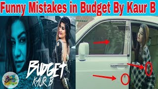 Funny Mistakes in Budget By Kaur B | Snappy | Rav Hangra | Latest Punjabi Song 2018