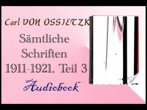 Sämtliche Schriften 1911 1921, Teil 3 Audiobook Carl VON OSSIETZKY