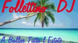 Follettino DJ - A Ballar Tutta L Estate (Deejay Stella Mix) (ItaloDance 2015)