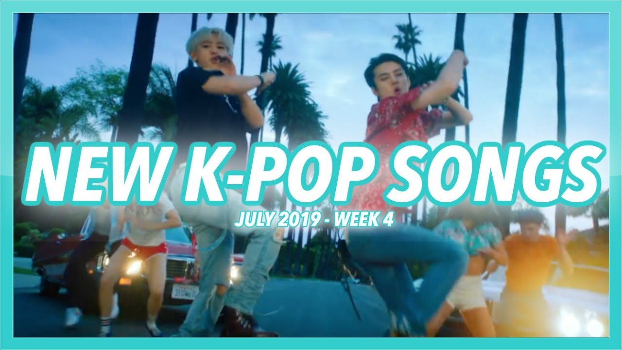 NEW K-POP SONGS | JULY 2019 (WEEK 4)