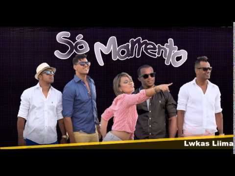 Só Marrento - Me Esquece (2015)
