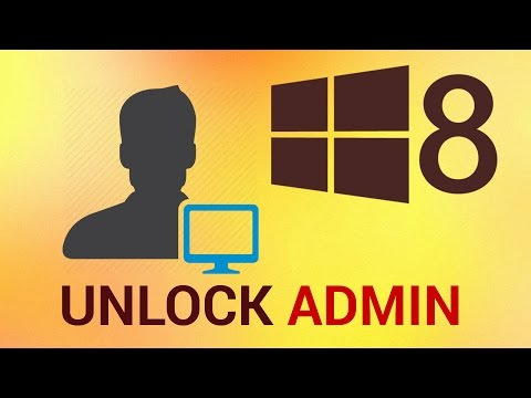 How To Unlock Administrator Account In Windows 8