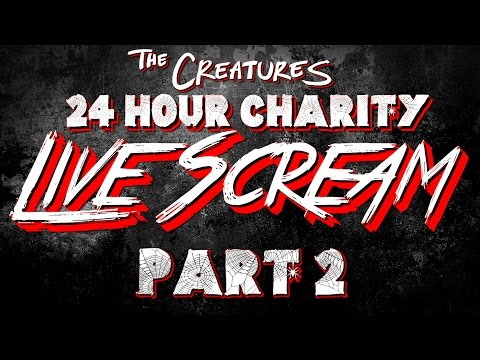 The Creatures 24 Hour LiveScream 2015 Part 2 (10/25/2015)