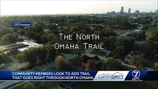 Community members look to add trail that goes right through North Omaha