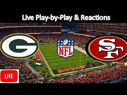 Green Bay Packers Vs. San Francisco 49ers Live Stream | Live Play-by-Play, Reaction | NFL