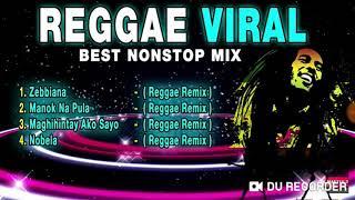 REGGAE SONG 2019 GOT VIRAL ENJOY ZEBBIANA, MANOK NA PULA, MAGHIHINTAY AKO SAYO AND NOBELA