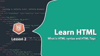 Learn HTML Lesson 2 : What is HTML syntax and HTML Tags?