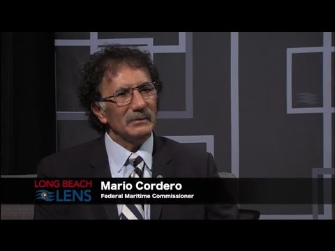 Long Beach Lens - Federal Maritime Commisioner Mario Cordero