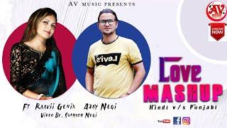 Love Mashup Hindi V/S Punjabhi (Singer:Raavii Genix &Ajay Negi) Music:Aj Negi D.O.P Subhash Negi