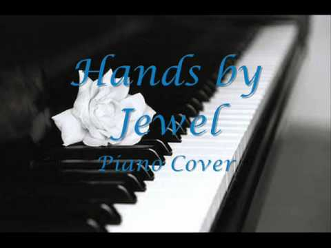 Hands by Jewel - Piano Cover