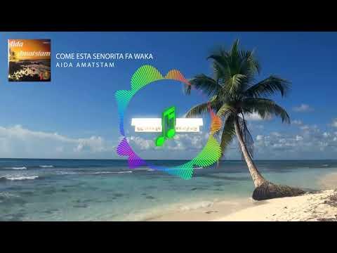 Aida Amatstam – Come Esta Senorita Fa Waka | Bankmusisi