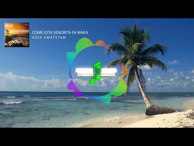 Aida Amatstam - Come Esta Senorita Fa Waka | Bankmusisi
