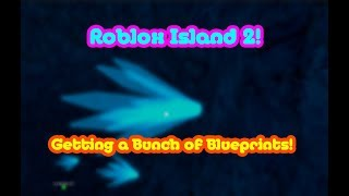 Roblox Island 2! | Getting a Lot of Blueprints!