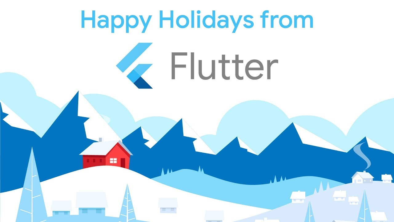 Happy Holidays - The Flutter team