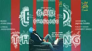 BAD THINKING (Full SONG) DEEP SINGH | ATHRA SWAG | NEW Latest Punjabi song 2019