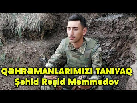 QƏHRƏMANLARIMIZI TANIYAQ- Şəhid Rəşid Məmmədov