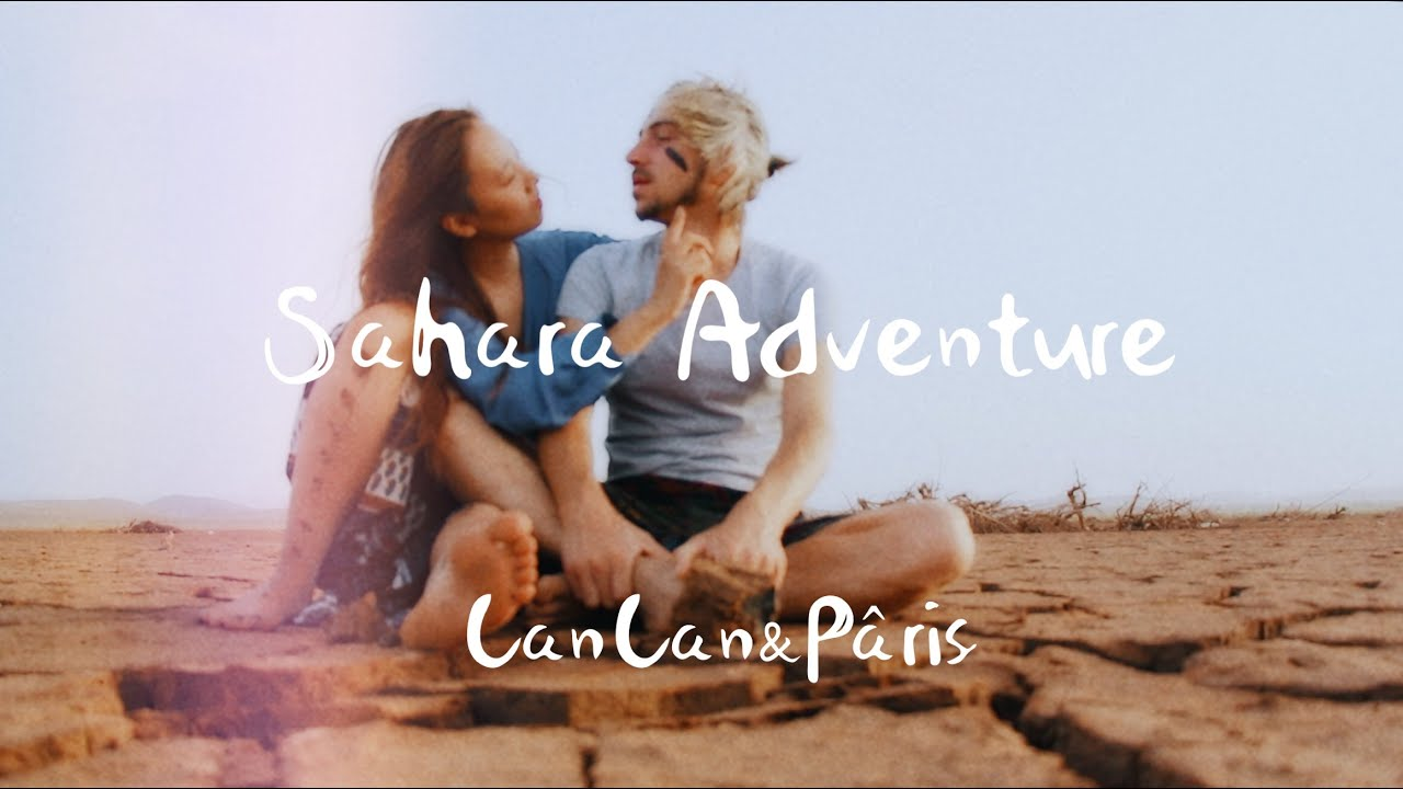 Sahara Adventure | CanCan&Pâris Love Story |