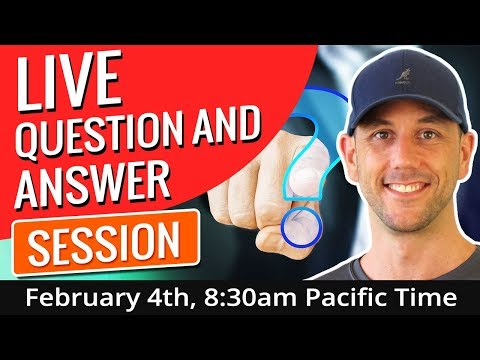 Live Question And Answer Session - February 4th, 8:30am Pacific Time