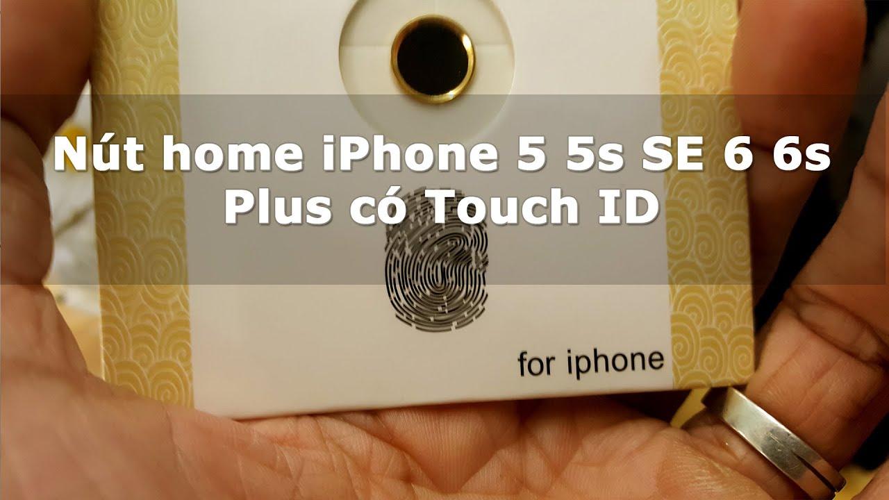 Nút home iPhone 5 5s SE 6 6s Plus 7 8 Plus có Touch ID – Đồ Chơi Di Động .com