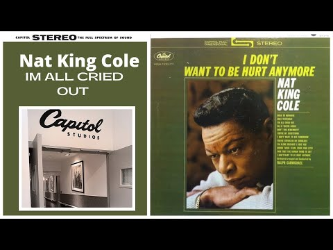 "Nat King Cole "" I'm All Cried Out"""