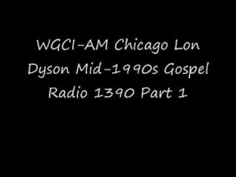 WGCIAM Gospel Radio 1390 Lon Dyson Early 1998 Part 1wmv