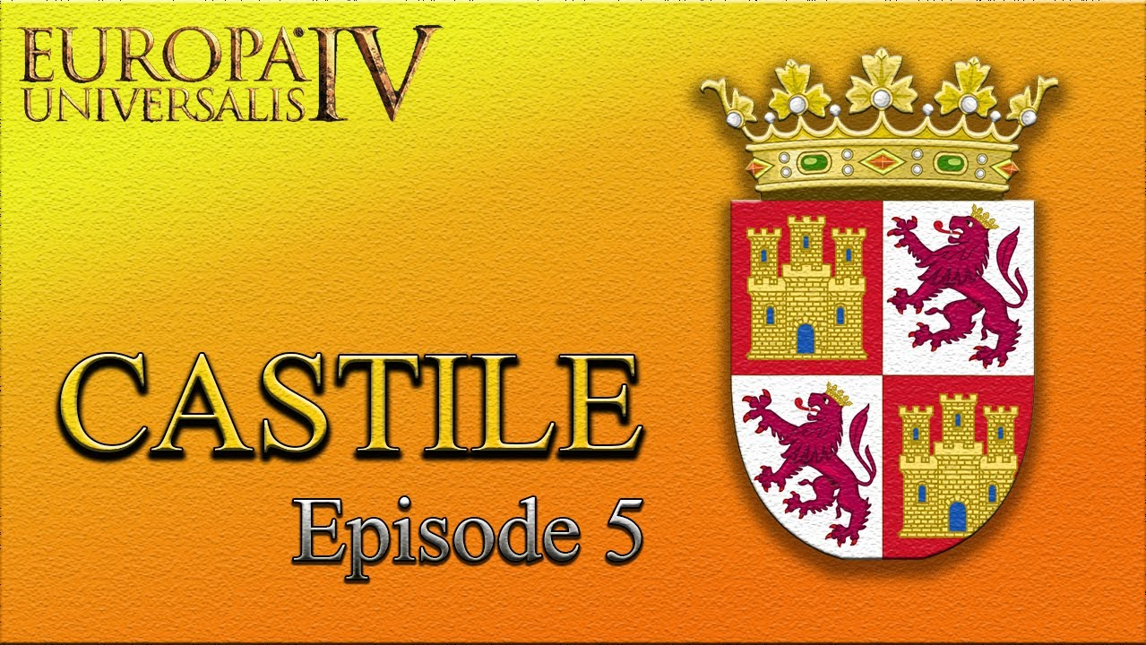 Eu4 Iberian Wedding.Europa Universalis 4 Castile Ep 5 An Iberian Wedding