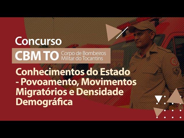 Concurso CBM TO - Povoamento, Movimentos Migratórios e Densidade Demográfica