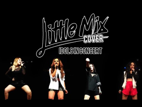 Little Mix Cover (Impersonator) Competition - Idols In Concert