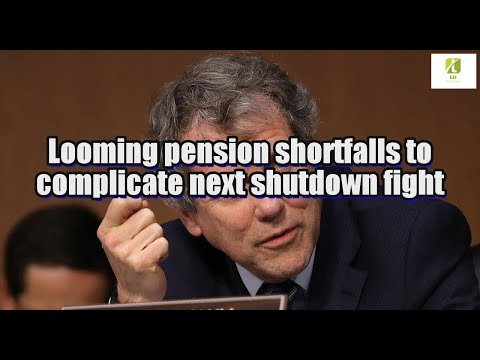 Looming pension shortfalls to complicate next shutdown fight
