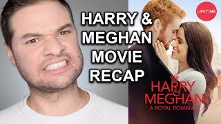 Harry and Meghan Lifetime Movie RECAP! - Funniest Moments (A Royal Romance on Lifetime)
