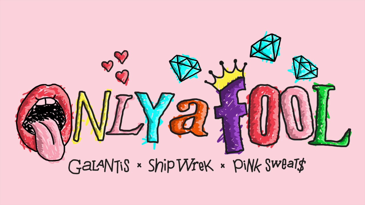Galantis x Ship Wrek x Pink Sweat$ - Only A Fool (Official Audio ...