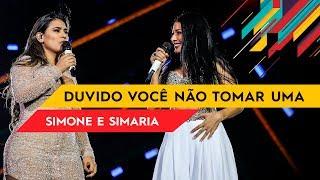 Baixar Duvido Você Não Tomar Uma - Simone & Simaria - Villa Mix Goiânia 2017 ( Ao Vivo )
