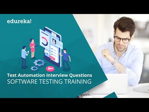 Top 40 Test Automation Interview Questions | Software Testing Interview Preparation | Edureka