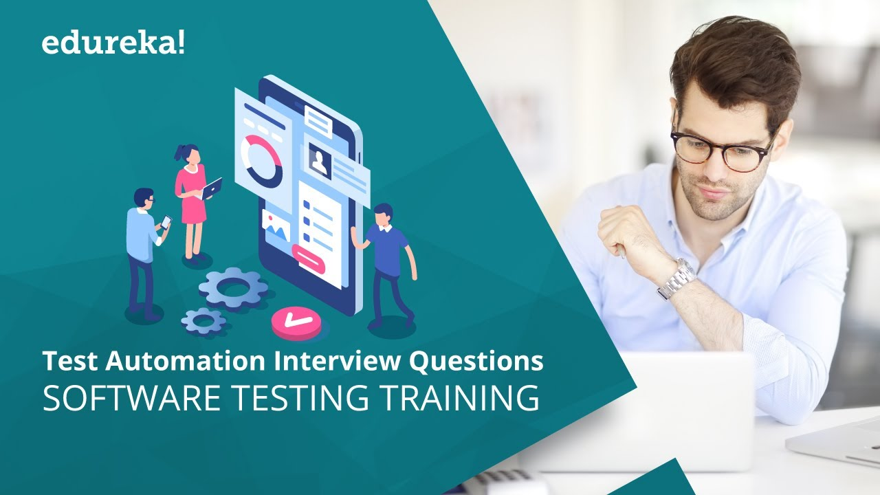 Download Top 40 Test Automation Interview Questions | Software Testing Interview Preparation | Edureka