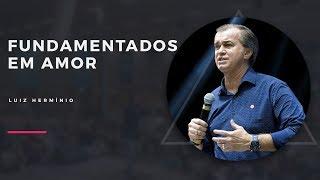MEVAM OFICIAL - FUNDAMENTADOS EM AMOR - Luiz Hermínio