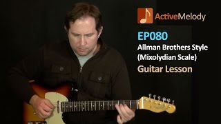 Allman Brothers Mixolydian Scale Guitar Lesson - Jerry Garcia Style - EP080