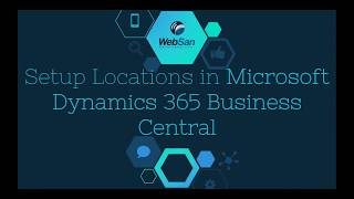 How To: Setup Locations in Microsoft Dynamics 365 Business Central - WebSan Solutions Inc.